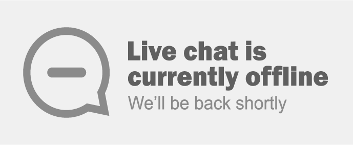 Live chat is currently offline. We'll be back shortly